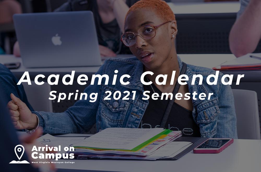 Academic Calendar   Spring 2021 Semester   West Virginia Wesleyan